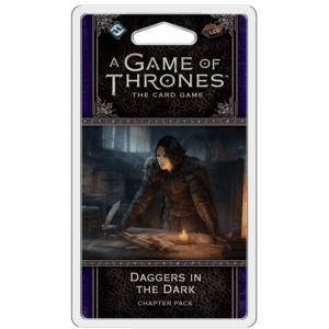 Daggers In The Dark Chapter Pack | Game Of Thrones LCG