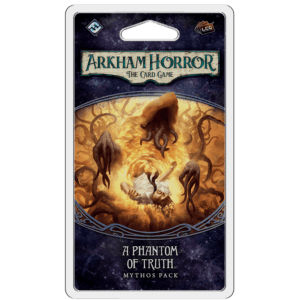 A Phantom Of Truth Mythos Pack | Arkham Horror LCG