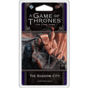 The Shadow City Chapter Pack | Game Of Thrones LCG
