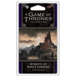 Streets Of King's Landing Chapter Pack | Game Of Thrones LCG